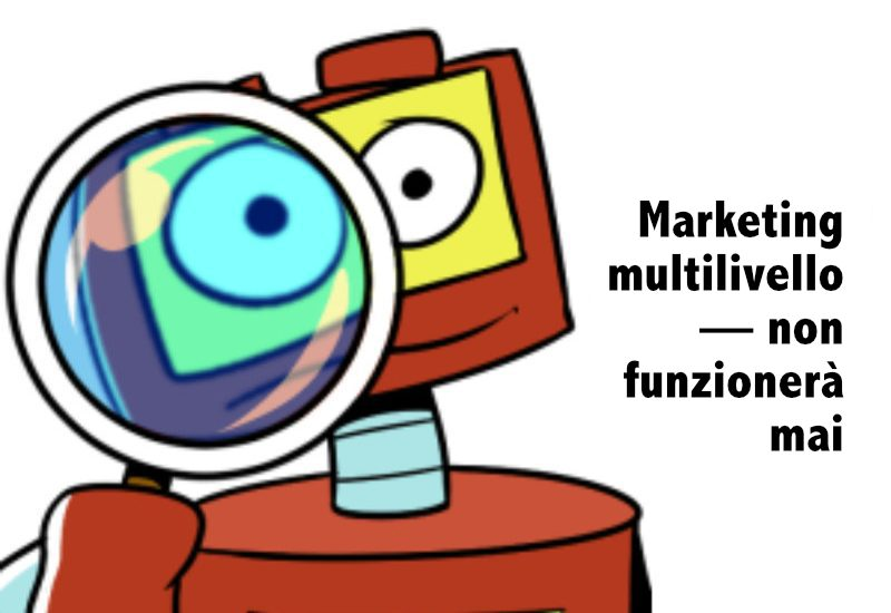 Marketing multilivello — non funzionerà mai